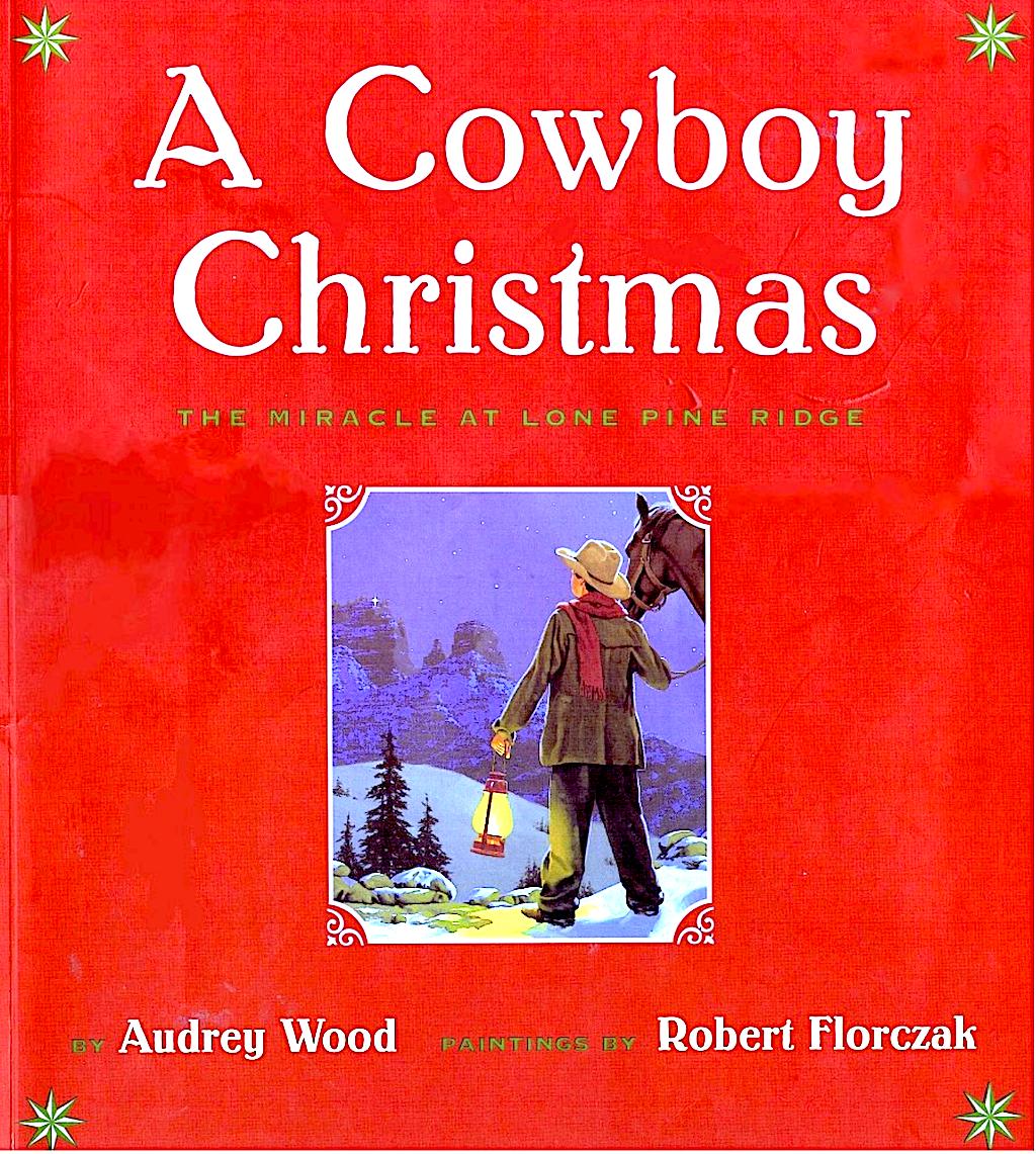 A Cowboy Christmas - The Miracle at Lone Pine Ridge