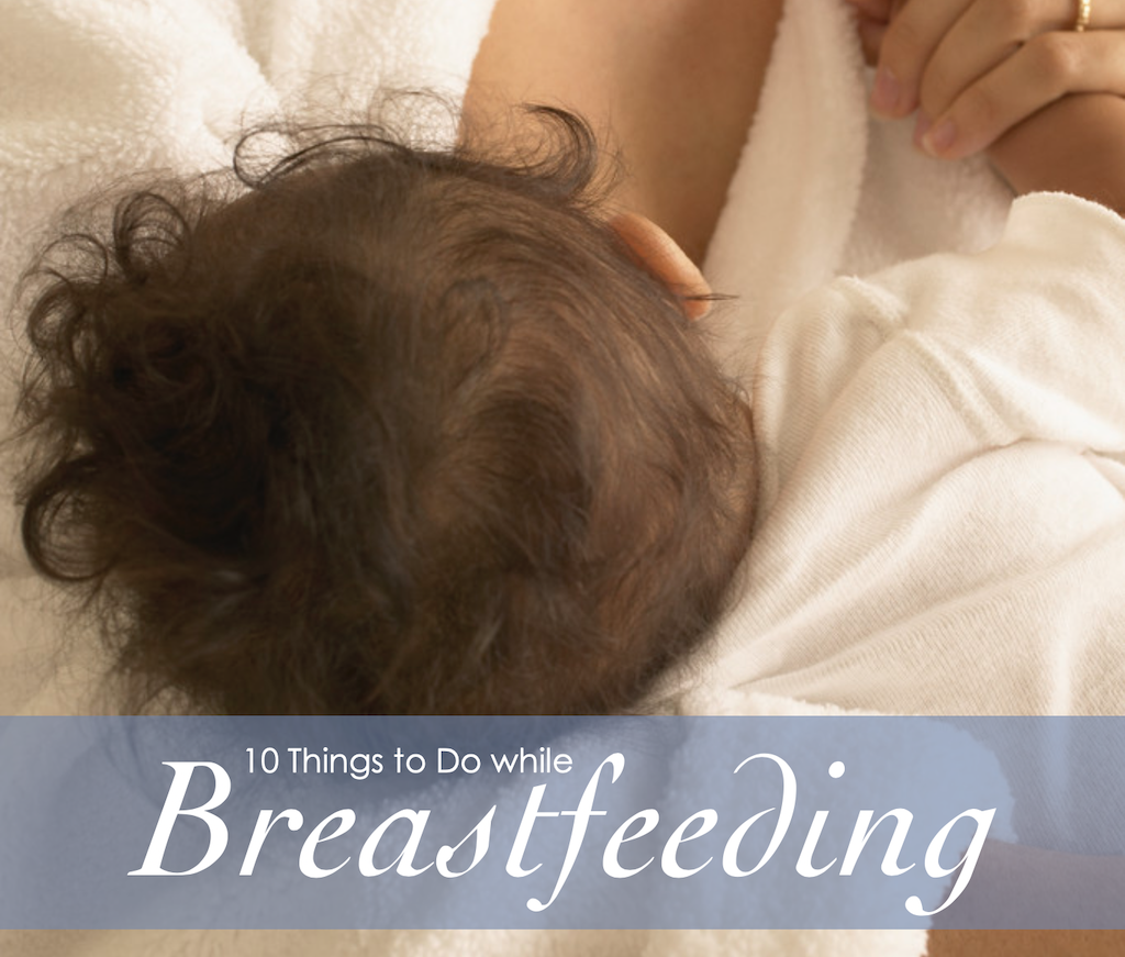 Things to Do while Breastfeeding
