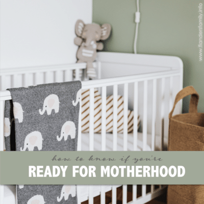 How to Know If You are Ready for Motherhood