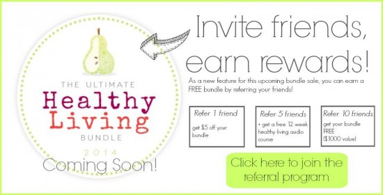 Coming Soon! Ultimate Healthy Living Bundle. Find out how you can earn a free one.