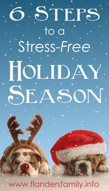 6 Steps to a Stress-Free Holiday Season | from www.flandersfamily.info