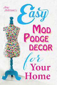 Easy Mod Podge Decor