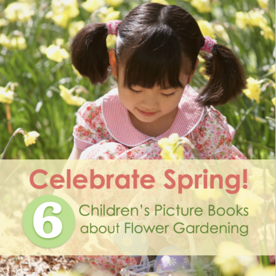 6 Picture Books that Celebrate Spring
