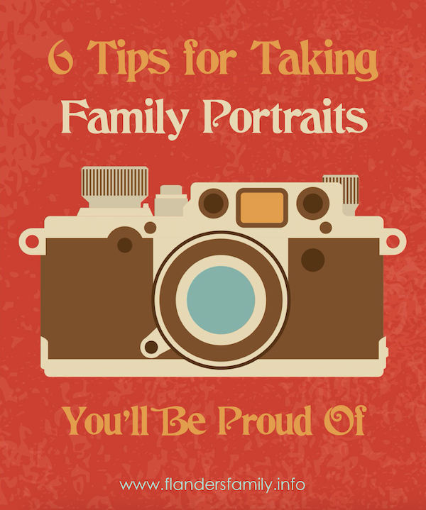 6 Tips for Taking Family Portraits You'll Be Proud Of