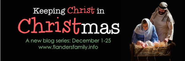 Keeping Christ in Christmas - A blog series to help us focus our hearts on the real reason we celebrate.