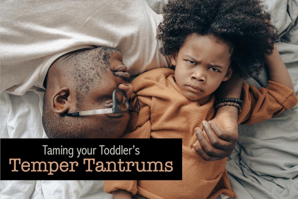 Taming Toddler Temper Tantrums