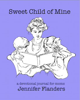 Coming Soon! Sweet Child of Mine: A Devotional Journal for Mothers