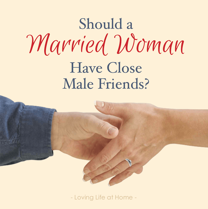 Should a Married Woman Have Close Male Friends?