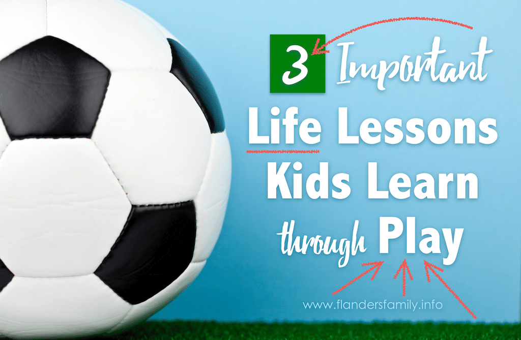3 Important Life Lessons Learned through Play