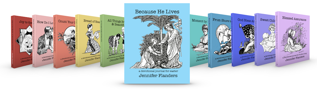 Because He Lives and other devotional journals by Jennifer Flanders