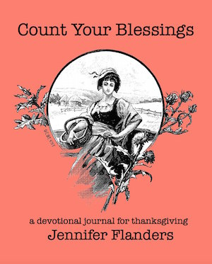 Count Your Blessings: A Devotional Journal for Thanksgiving by Jennifer Flanders