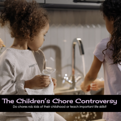 Why the Controversy over Children's Chores?