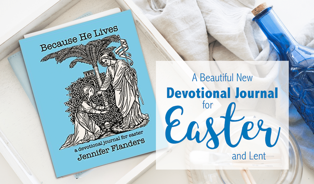 Because He Lives - Devotional Journal for Easter and the Lenten Season