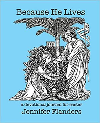 Because He Lives: A Devotional Journal for Easter