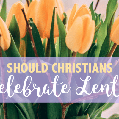 Mailbag: Should Christians Celebrate Lent?
