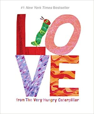Love from The Very Hungry (Picture Books for Valentine's) Caterpillar