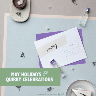 May Holidays and Quirky Celebrations
