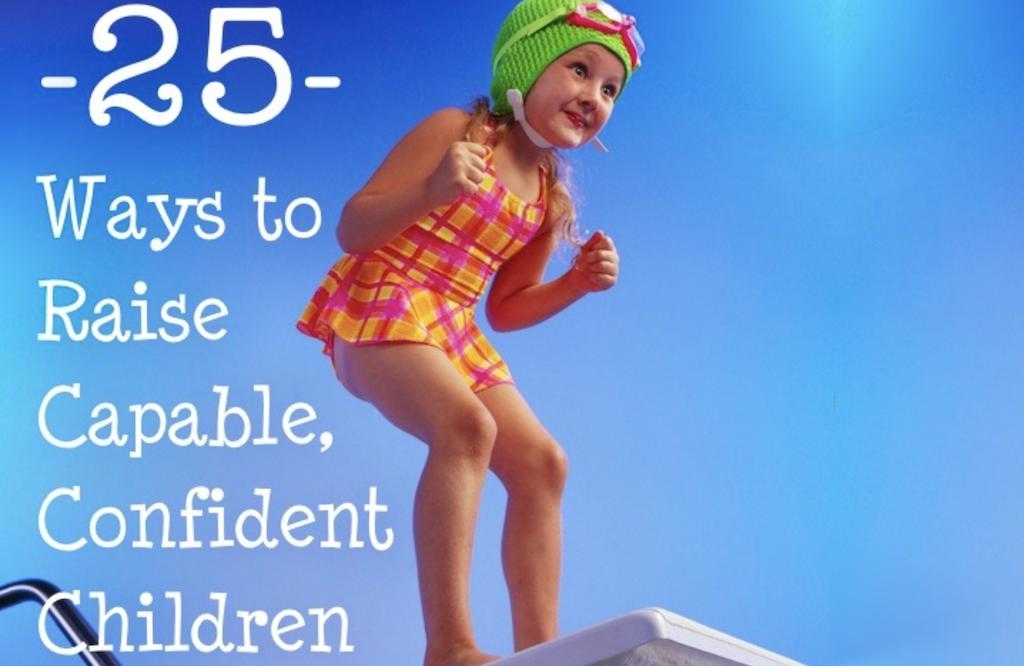 25 Ways to Raise Confident, Capable Children